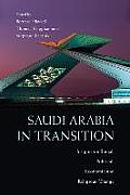Saudi Arabia in Transition: Insights on Social, Political, Economic and Religious Change