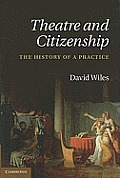 Theatre and Citizenship: The History of a Practice