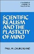 Scientific Realism & the Plasticity of Mind