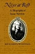 Never At Rest Biography Of Isaac Newton