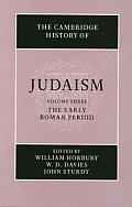 The Cambridge History of Judaism: Volume 3, The Early Roman Period John Sturdy, W. D. Davies, William Horbury