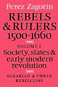 Rebels and Rulers, 1500 1600: Volume 1, Agrarian and Urban Rebellions: Society, States, and Early Modern Revolution