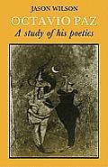 Octavio Paz: A Study of His Poetics