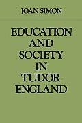 Education and Society in Tudor England