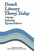 French Literary Theory Today: A Reader