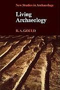 Living Archaeology: New Studies In Archaeology