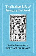 The Earliest Life of Gregory the Great