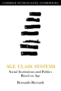 Age Class Systems: Social Institutions and Polities Based on Age