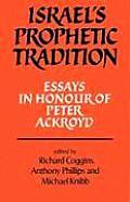 Israel's Prophetic Tradition: Essays in Honour of Peter R. Ackroyd
