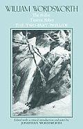 William Wordsworth: The Pedlar, Tintern Abbey, the Two-Part Prelude