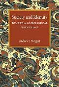 Society and Identity: Toward a Sociological Psychology