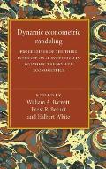 Dynamic Econometric Modeling: Proceedings of the Third International Symposium in Economic Theory and Econometrics
