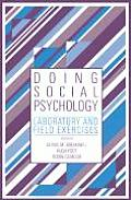 Doing Social Psychology: Laboratory and Field Exercises