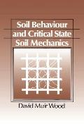 Soil Behaviour and Critical State Mechanics