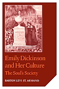 Emily Dickinson and Her Culture: The Soul's Society