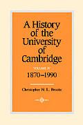 A History of the University of Cambridge: Volume 4, 1870-1990