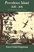 Providence Island, 1630 1641: The Other Puritan Colony