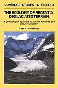 The Ecology of Recently-Deglaciated Terrain: A Geoecological Approach to Glacier Forelands