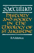 Saeculum History & Society in the Theology of St Augustine