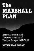 Marshall Plan America Britain & the Reconstruction of Western Europe 1947 1952