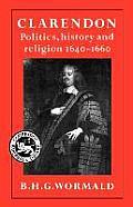 Clarendon: Politics, History, and Religion, 1640-1660