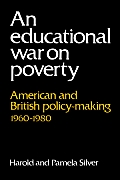 An Educational War on Poverty: American and British Policy-Making 1960 1980