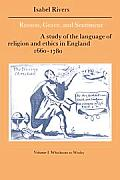 Reason, Grace, and Sentiment: Volume 1, Whichcote to Wesley: A Study of the Language of Religion and Ethics in England 1660 1780