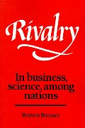 Rivalry: In Business, Science, Among Nations