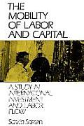 Mobility of Labor & Capital A Study in International Investment & Labor Flow