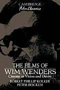 The Films of Wim Wenders: Cinema as Vision and Desire