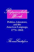 Representative Words: Politics, Literature, and the American Language, 1776 1865