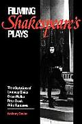 Filming Shakespeare's Plays: The Adaptations of Laurence Olivier, Orson Welles, Peter Brook, and Akira Kurosawa