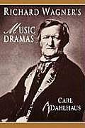 Richard Wagners Music Dramas