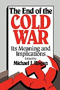 End of the Cold War Its Meaning & Implications