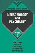 Cambridge Medical Reviews: Neurobiology and Psychiatry: Volume 2