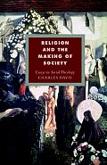 Religion and the Making of Society: Essays in Social Theology