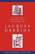 System and Writing in the Philosophy of Jacques Derrida
