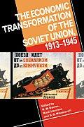 The Economic Transformation of the Soviet Union, 1913 1945