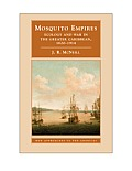 Mosquito Empires Ecology & War in the Greater Caribbean 1620 1914