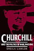 Churchill and the Politics of War, 1940 1941