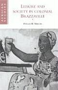 Leisure & Society in Colonial Brazzaville