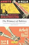 Primacy of Politics Social Democracy & the Making of Europes Twentieth Century