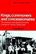 Kings, Commoners and Concessionaires: The Evolution and Dissolution of the Nineteenth-Century Swazi State