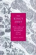 The King's Army: Warfare, Soldiers and Society During the Wars of Religion in France, 1562 76