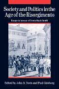 Society and Politics in the Age of the Risorgimento: Essays in Honour of Denis Mack Smith