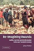 Re-Imagining Rwanda: Conflict, Survival and Disinformation in the Late Twentieth Century