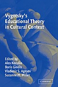 Vygotskys Educational Theory in Cultural Context