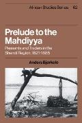 Prelude to the Mahdiyya: Peasants and Traders in the Shendi Region, 1821-1885