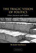 The Tragic Vision of Politics