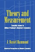 Theory and Measurement: Causality Issues in Milton Friedman's Monetary Economics